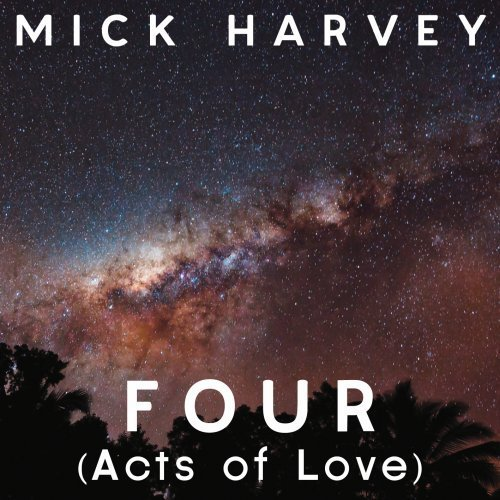 Mick Harvey Four (acts Of Love)