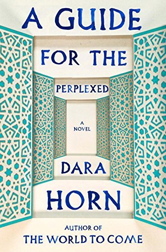 Dara Horn A Guide For The Perplexed