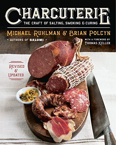 Michael Ruhlman Charcuterie The Craft Of Salting Smoking And Curing Revised Update