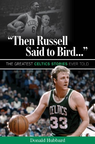 Donald Hubbard Then Russell Said To Bird... The Greatest Celtics Stories Ever Told