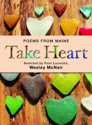 Wesley Mcnair Take Heart Poems From Maine
