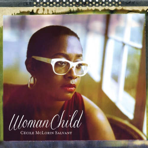Cecile Mclorin Salvant Womanchild