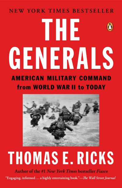 Thomas E. Ricks The Generals American Military Command From World War Ii To To