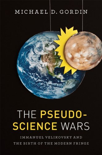 Michael D. Gordin The Pseudoscience Wars Immanuel Velikovsky And The Birth Of The Modern F