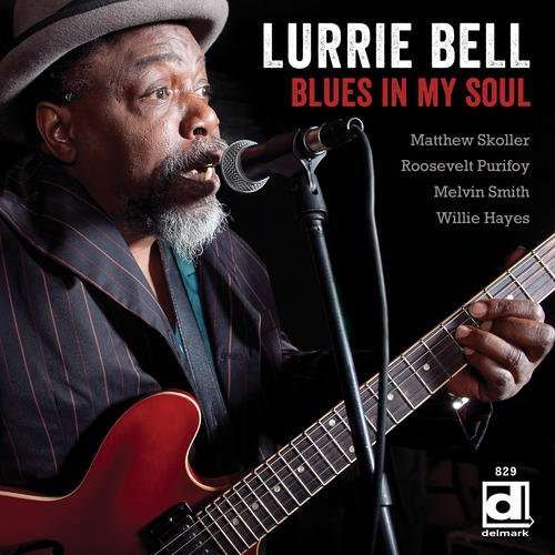 Lurrie Bell Blues In My Soul