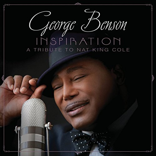George Benson Inspiration A Tribute To Nat T T Nat King Cole