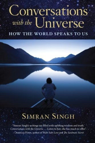 Simran Singh Conversations With The Universe How The World Speaks To Us