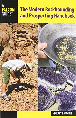 Garret Romaine Modern Rockhounding And Prospecting Handbook