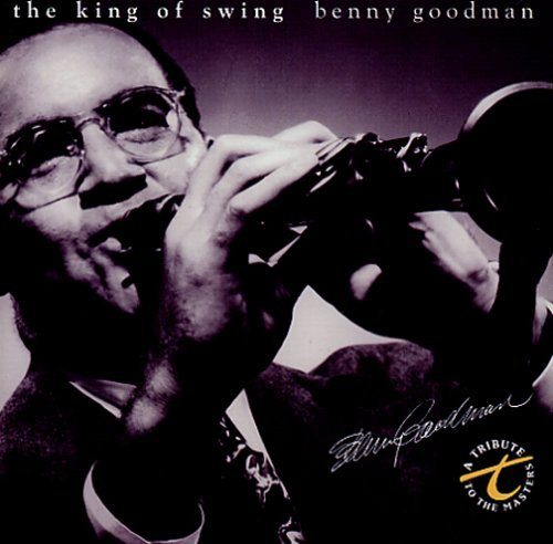 Goodman Benny King Of Swing