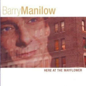 Barry Manilow Here At The Mayflower