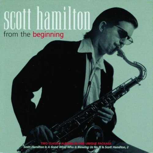 Scott Hamilton From The Beginning 2 CD