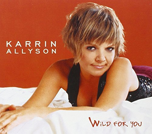 Karrin Allyson Wild For You