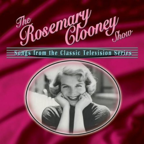 Rosemary Clooney Rosemary Clooney Show Songs Fr