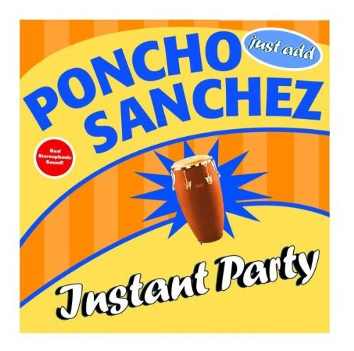 Poncho Sanchez Instant Party