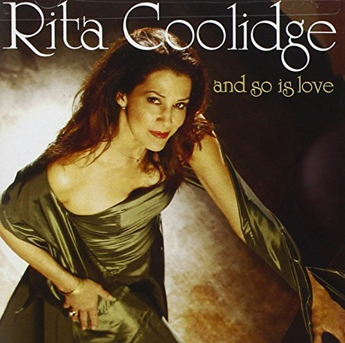 Rita Coolidge & So Is Love