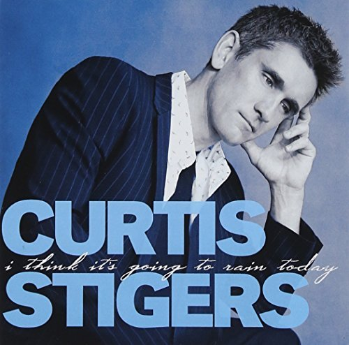 Curtis Stigers I Think It's Going To Rain Tod