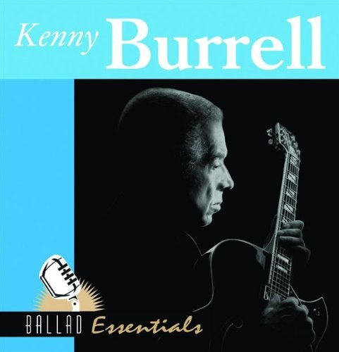 Kenny Burrell Ballad Essentials