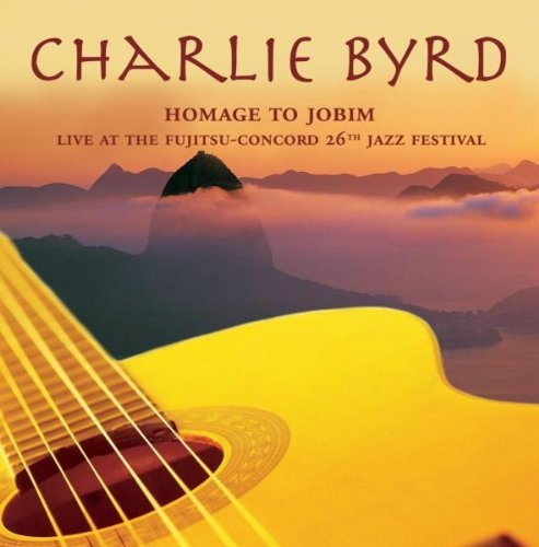 Charlie Byrd Homage To Jobim Live At The Fu