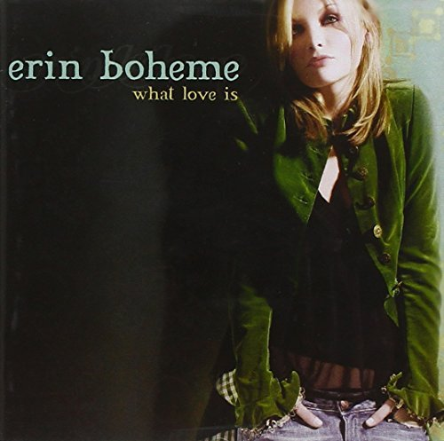 Erin Boheme What Love Is