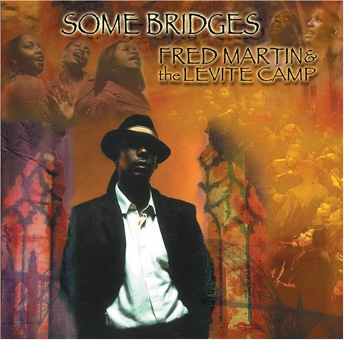 Fred & The Levite Camp Martin Some Bridges