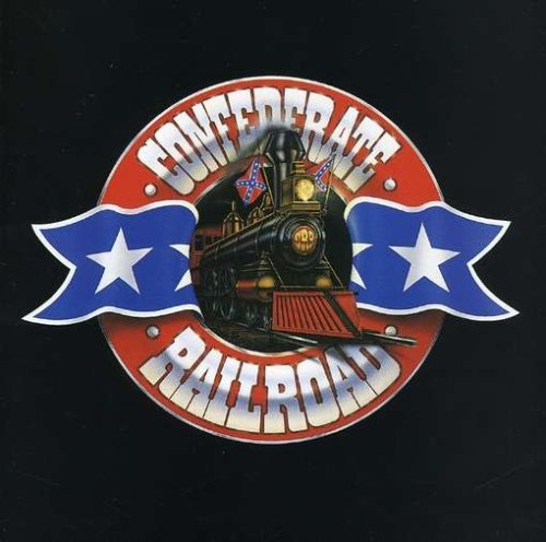 Confederate Railroad Confederate Railroad Confederate Railroad