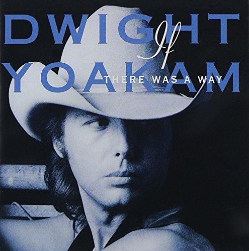 Dwight Yoakam If There Was A Way