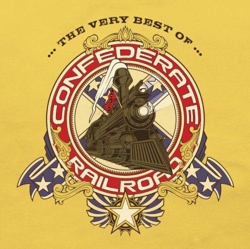 Confederate Railroad Very Best Of Confederate Railr Very Best Of Confederate Railr