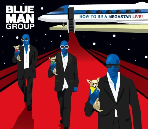 Blue Man Group How To Be A Megastar 2.1 How To Be A Megastar 2.1