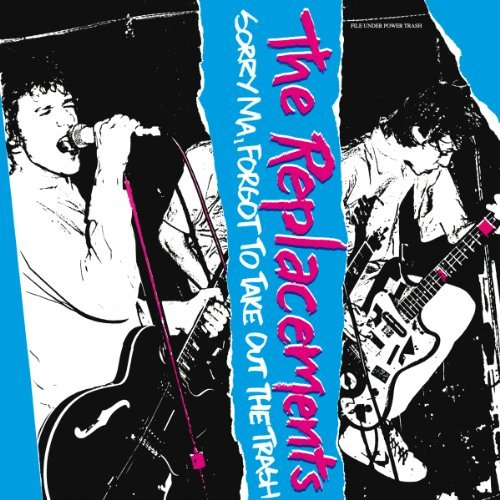 Replacements Sorry Ma Forgot To Take Out Th Remastered Incl. Bonus Tracks