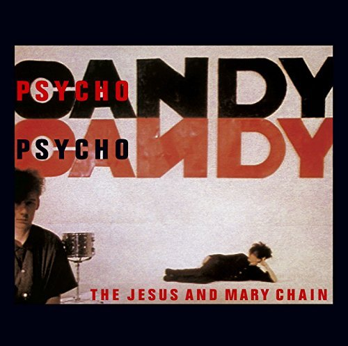 Jesus & Mary Chain Psychocandy Psychocandy