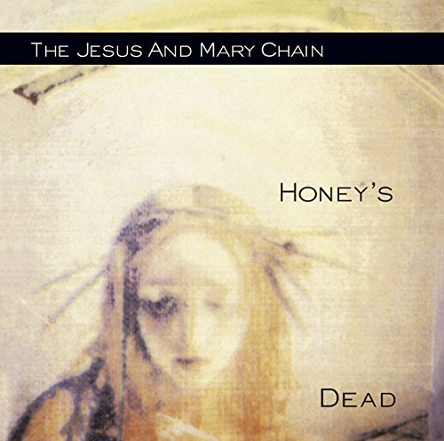 Jesus & Mary Chain Honey's Dead