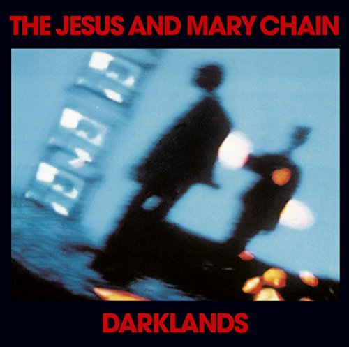 Jesus & Mary Chain Darklands