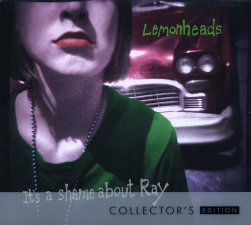Lemonheads It's A Shame About Ray It's A Shame About Ray