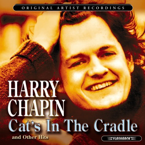 Harry Chapin Cat's In The Cradle & Other Hi