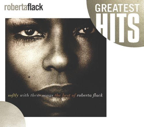 Roberta Flack Softly With These Songs The B