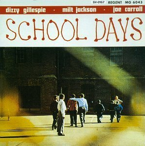 Dizzy Gillespie School Days