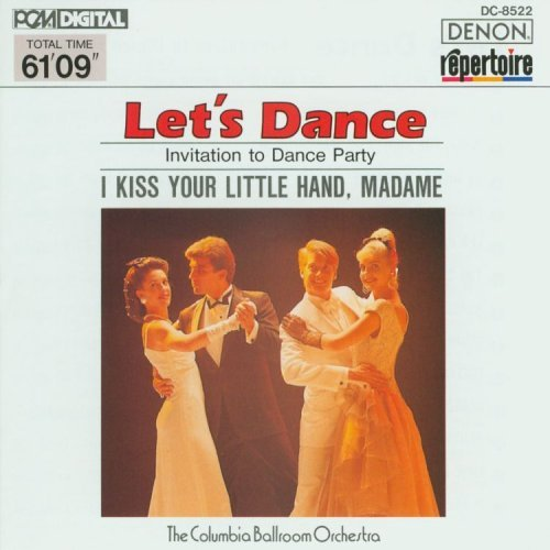 Let's Dance I Kiss Your Little Hand Madame Columbia Ballroom Orch