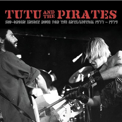 Tutu & The Pirates Sub Urban Insult Rock For The