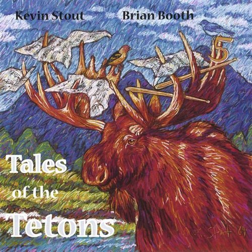 Stout Kevin & Brian Booth 5 Tales Of The Tetons