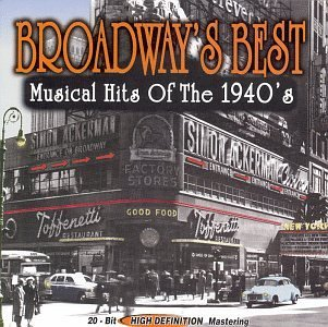 Broadway's Best 1940's Musical Hits Of The