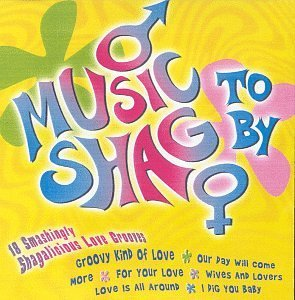 Music To Shag By Music To Shag By