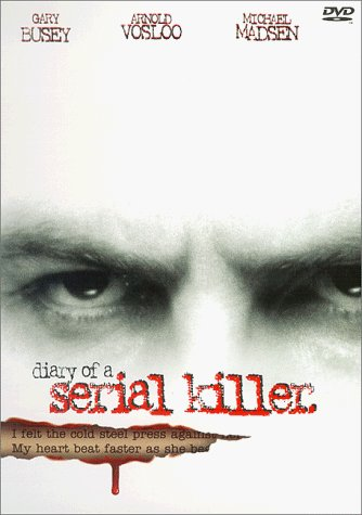 Diary Of A Serial Killer Busey Vosloo Madsen