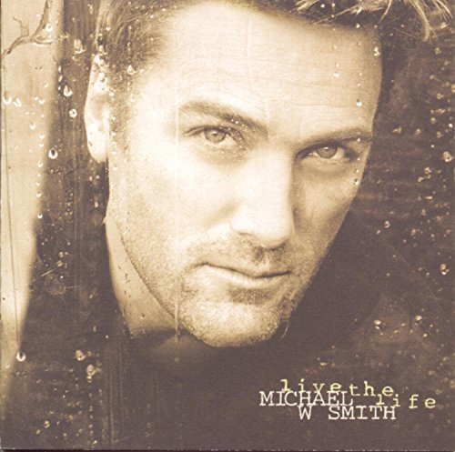 Michael W. Smith Live The Life Hdcd