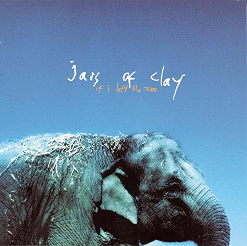 Jars Of Clay If I Left The Zoo