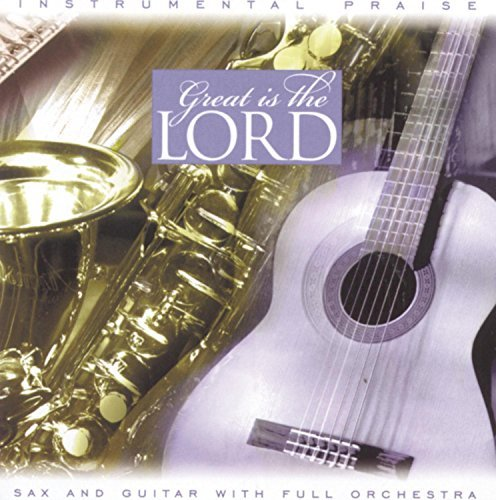 Instrumental Praise Series Great Is The Lord Instrumental Praise Series