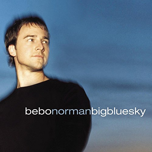 Bebo Norman Big Blue Sky