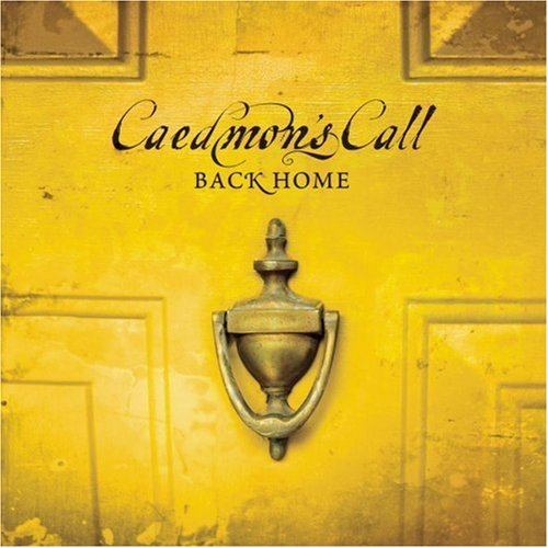 Caedmon's Call Back Home