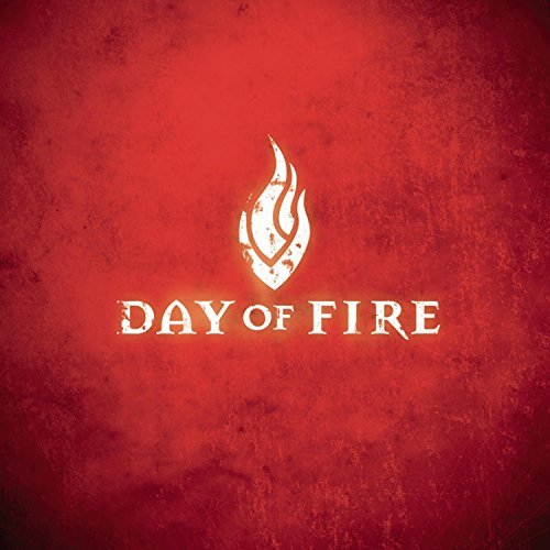 Day Of Fire Day Of Fire