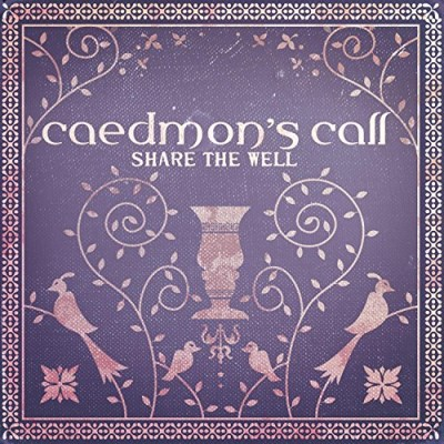 Caedmon's Call Share The Well