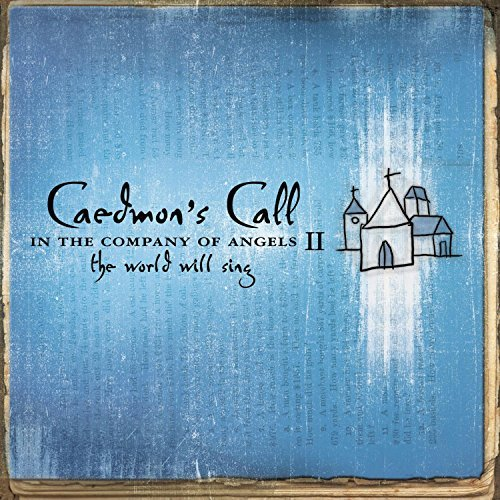 Caedmon's Call In The Company Of Angels Ii W